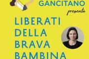 25 Novembre - Maura Gancitano presenta Liberati della brava bambina